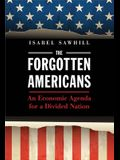 The Forgotten Americans: An Economic Agenda for a Divided Nation