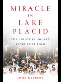 Miracle in Lake Placid: The Greatest Hockey Story Ever Told