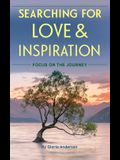 Searching for Love and Inspiration: Focus on the Journey