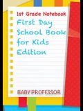 1st Grade Notebook First Day School Book for Kids Edition