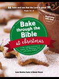 Bake Through the Bible at Christmas: 12 Fun Cooking Activities to Explore the Christmas Story