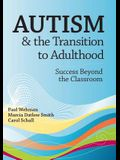 Autism and the Transition to Adulthood: Success Beyond the Classroom