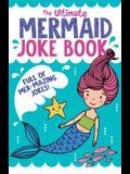 The Ultimate Mermaid Joke Book