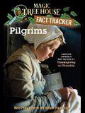 Pilgrims: A Nonfiction Companion to Magic Tree House #27: Thanksgiving on Thursday