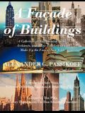 A Facade of Buildings: A Collection of Architectural Styles, Architects, and Their Buildings That Make Up the Face of New York