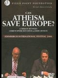 Can Atheism Save Europe?: A Debate Between Christopher Hitchens & John Lennox: Edinburgh International Festival 2008