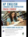 AP® English Language & Composition Crash Course Book + Online (Advanced Placement (AP) Crash Course)