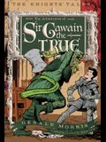 The Adventures of Sir Gawain the True, 3
