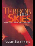 Terror in the Skies: Why 9/11 Could Happen Again