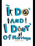 The I Do's and the I Dont's of Marriage