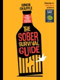 The Sober Survival Guide: Free Yourself From Alcohol Forever - Quit Alcohol & Start Living