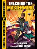 Tracking the Mastermind, Volume 2: Unofficial Graphic Novel #2 for Fortniters