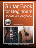 Guitar: Book for Beginners - Guitar Chords, Guitar Songbook & Easy Sheet Music: Teach Yourself How to Play Guitar (Book & Stre