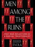 Men Among the Ruins: Postwar Reflections of a Radical Traditionalist