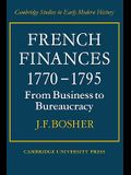 French Finances 1770 1795: From Business to Bureaucracy