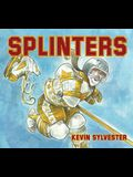 Splinters: This Girl Needs a Miracle...