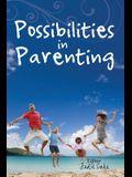 Possibilities in Parenting