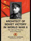 Architect of Soviet Victory in World War II: The Life and Theories of G.S. Isserson