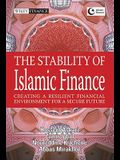 The Stability of Islamic Finance: Creating a Resilient Financial Environment for a Secure Future