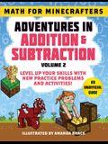 Math for Minecrafters: Adventures in Addition & Subtraction (Volume 2): Level Up Your Skills with New Practice Problems and Activities!
