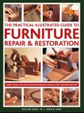 The Practical Illustrated Guide to Furniture Repair & Restoration: The Illustrated Guide to the Architectural, Cultural and Historical Heritage of Gre