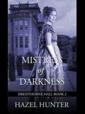 Mistress of Darkness (Dredthorne Hall Book 2): A Gothic Romance