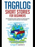 Tagalog Short Stories for Beginners: 20 Captivating Short Stories to Learn Tagalog & Grow Your Vocabulary the Fun Way!