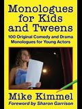 Monologues for Kids and Tweens: 100 Original Comedy and Drama Monologues for Young Actors
