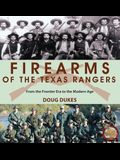Firearms of the Texas Rangers: From the Frontier Era to the Modern Age