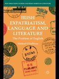 Irish Expatriatism, Language and Literature: The Problem of English