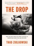 The Drop: How the Most Addictive Sport Can Help Us Understand Addiction and Recovery