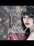 The Beautiful Ashes: A Broken Destiny Novel