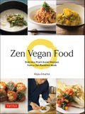 Zen Vegan Food: Delicious Plant-Based Recipes from a Zen Buddhist Monk