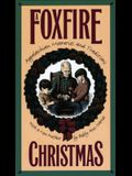 Foxfire Christmas: Appalachian Memories and Traditions