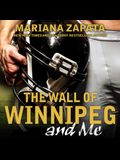 The Wall of Winnipeg and Me Lib/E