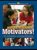 Middle School Motivators!: 22 Interactive Learning Structures