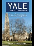 Yale & The Ivy League Cartel - How a college lost its soul and became a hedge fund