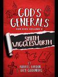 God's Generals For Kids-Volume 2: Smith Wigglesworth