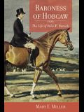 Baroness of Hobcaw: The Life of Belle W. Baruch