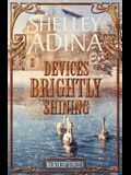 Devices Brightly Shining: A steampunk Christmas novella