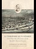 A Corporal's Story: Civil War Recollections of the Twelfth Massachusetts