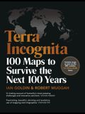 Terra Incognita: 100 Maps to Survive the Next 100 Years