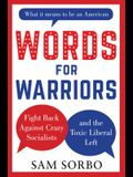Words for Warriors: Fight Back Against Crazy Socialists and the Toxic Liberal Left