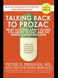 Talking Back to Prozac: What Doctors Aren't Telling You about Prozac and the Newer Antidepressants