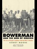 Bowerman and the Men of Oregon (The Story of Oregon's Legendary Coach & Nikes Co-founder)