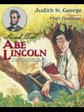Stand Tall, Abe Lincoln: A Compelling Biography of the Early Years of the Sixteenth U.S. President!