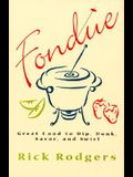 Fondue: Great Food to Dip, Dunk, Savor, and Swirl