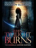 When Twilight Burns: The Gardella Vampire Hunters, 4