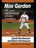Max Gordon: Life, Loss and Baseball's Greatest Comeback