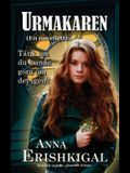 Urmakaren: en novellett (Svenska utgåvan): (Swedish Edition)